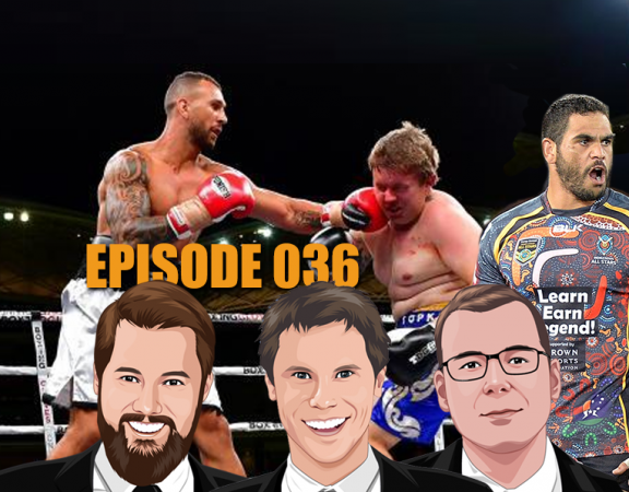 Ep 036 - More Winners, How To Date Bouchard, NRL All Stars and A Boxing Farce