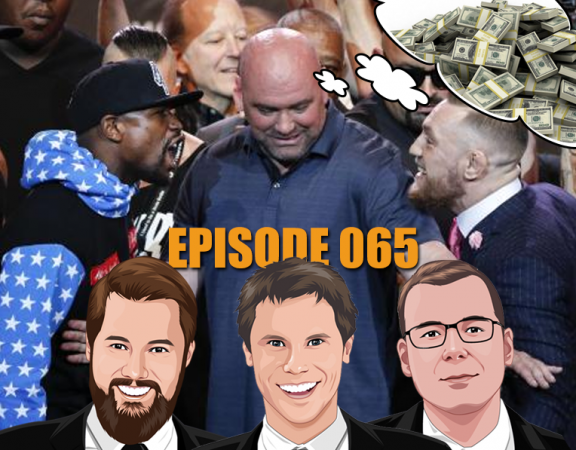 Ep 065 - The 24th Biggest Mayweather McGregor Preview You'll Hear Today - Plus Some Other Tips
