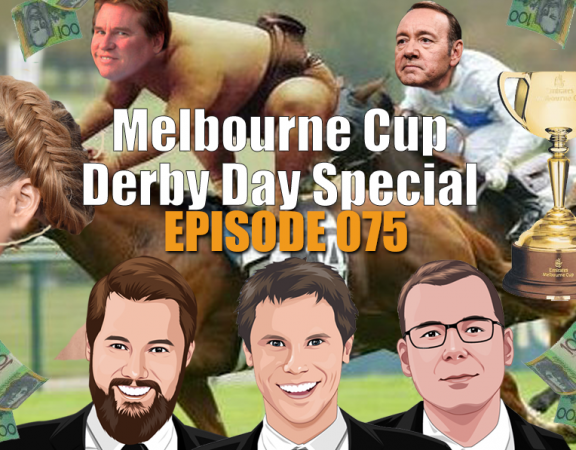 Ep 075 - Massive Derby Day And Melbourne Cup Preview - Plus League and NFL